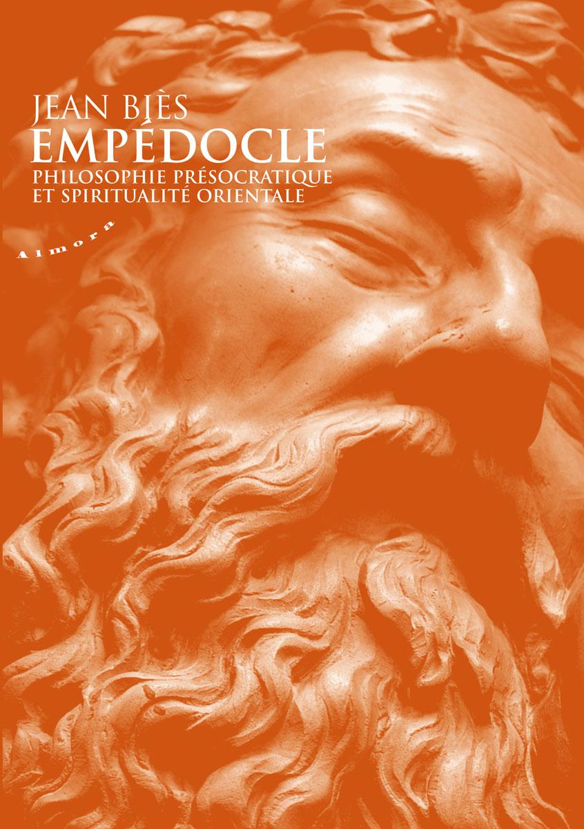 Empédocle. Philosophie présocratique et spiritualité orientale