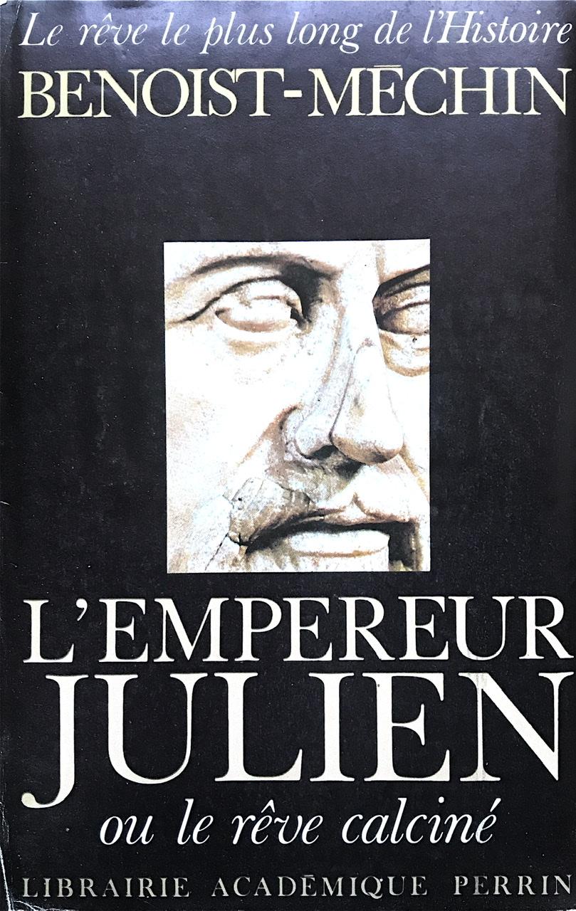 L'Empereur Julien ou le rêve calciné