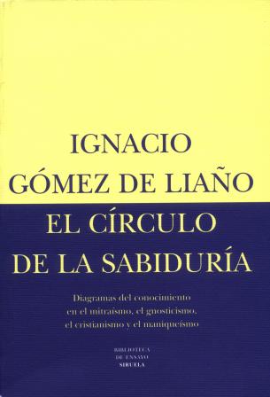 El círculo de la sabiduría I. Diagramas del conocimiento en el mitraísmo, el gnosticismo, el cristianismo, y el maniqueísmo