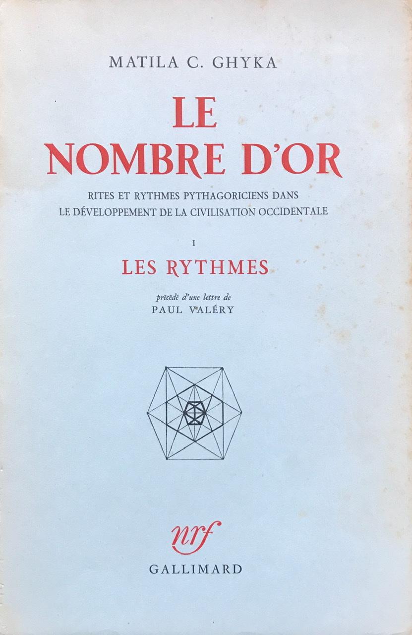Le Nombre d'Or. Rites et Rythmes Pythagoriciens dans le Développement de la Civilisation Occidentale