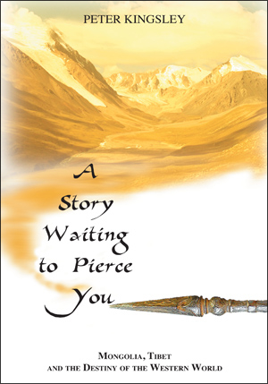 A Story Waiting to Pierce You. Mongolia, Tibet and the Destiny of the Western World