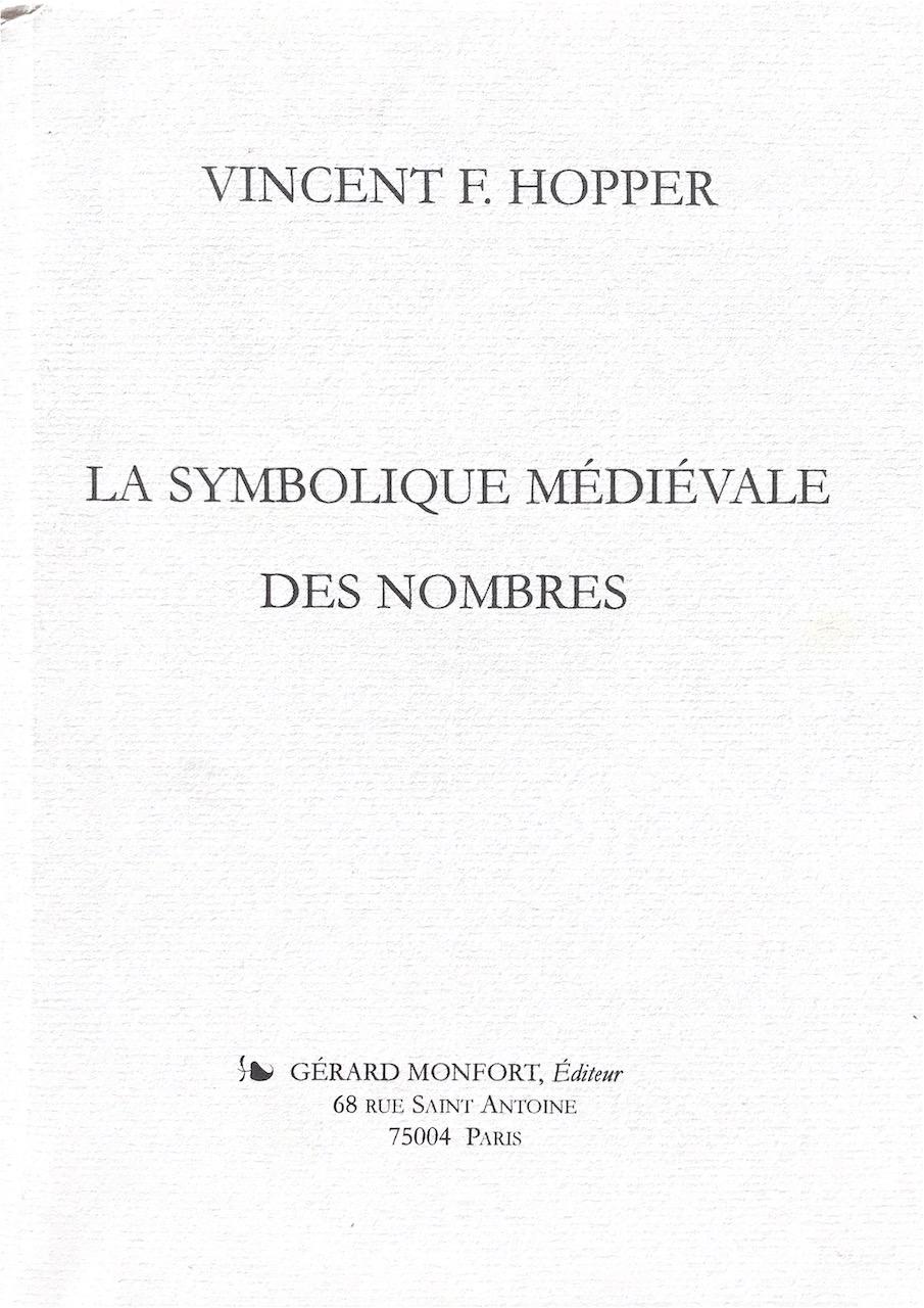 La Symbolique médiévale des nombres. Origines, signification et influence sur la pensée et l'expression
