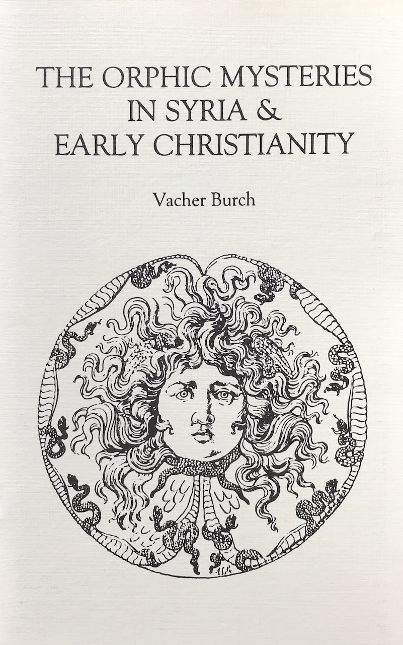 The Orphic Mysteries in Syria & Early Christianity