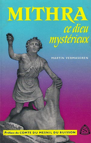 Mithra, ce dieu mystérieux