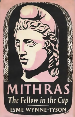 Mithras, the Fellow in the Cap