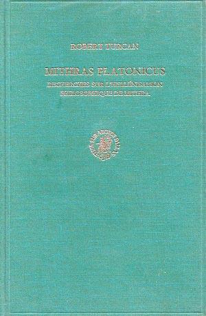 Mithras platonicus. Recherches sur l'hellénisation philosophique de Mithra