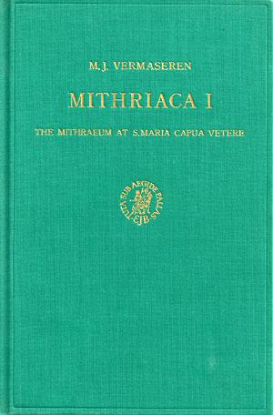 Mithriaca I. The Mithraeum at S. Maria Capua Vetere
