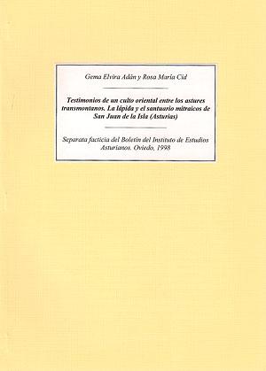 Testimonios de un culto oriental entre los astures transmontanos. La lápida y el santuario mitraicos de San Juan de la Isla (Asturias)